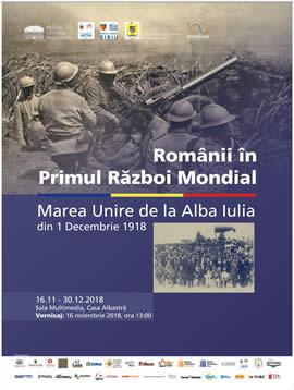 Vernisaj expozitie: Românii în Primul Război Mondial. Marea Unire de la Alba Iulia din 1 Decembrie