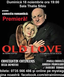 Teatru: Old Love (premieră) de Norm Foster